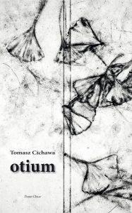 OTIUM poésies de Tomasz Cichawa